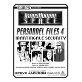 Transhuman Space: Personnel Files 4 - Martingale Security