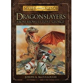 Dragonslayers From Beowulf to St. George