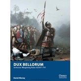 Dux Bellorum: Arthurian Wargaming Rules AD 367-793